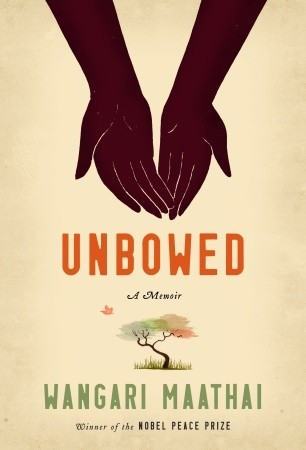 Unbowed by Wangari Maathai   Courtesy of Alfred A. Knopf