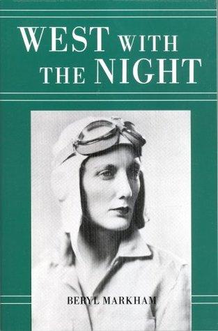 West with the Night by Beryl Markham   Courtesy of David Rehak
