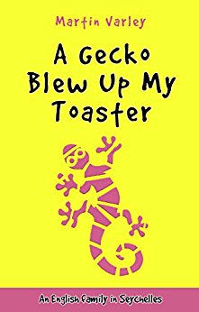 A Gecko Blew Up My Toaster by Martin Varley | ©Blue Mango Publishers
