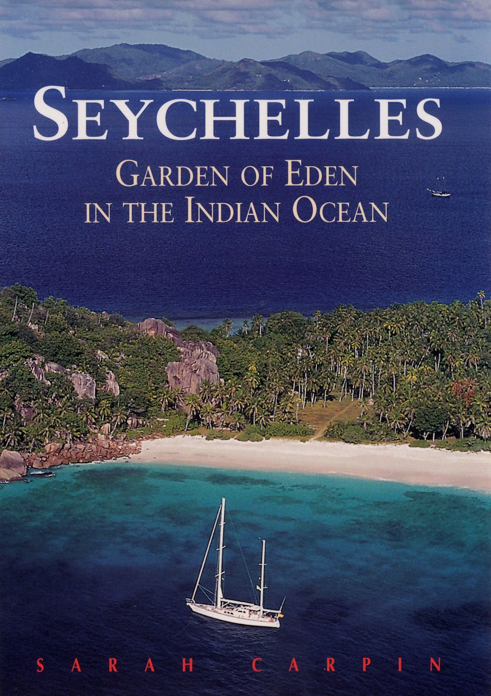 Seychelles Garden Of Eden In The Indian Ocean by Sarah Carpin| ©Odyssey Books & Maps