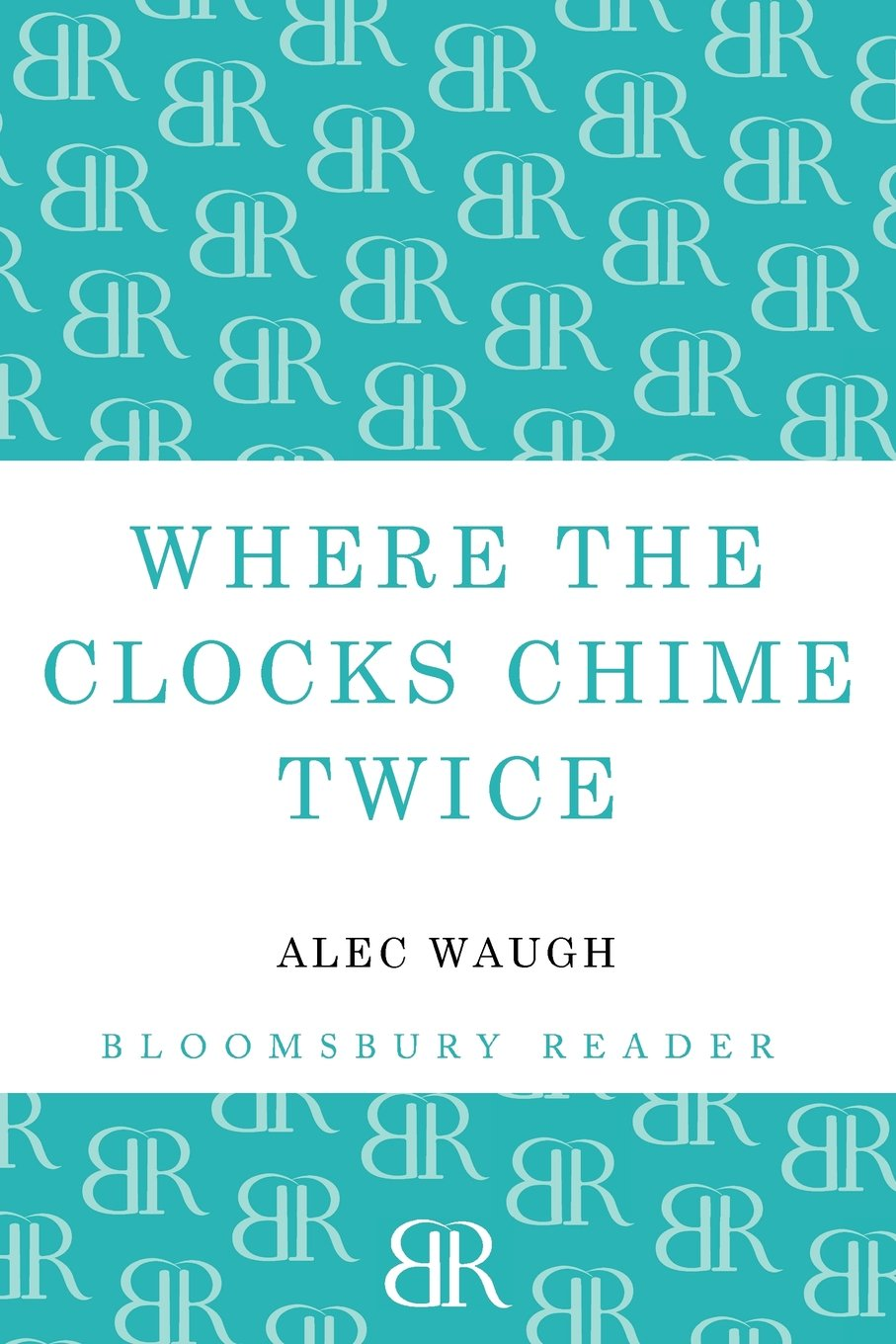 Where the clock chimes twice by Alech Waugh | © Bloomsbury Reader