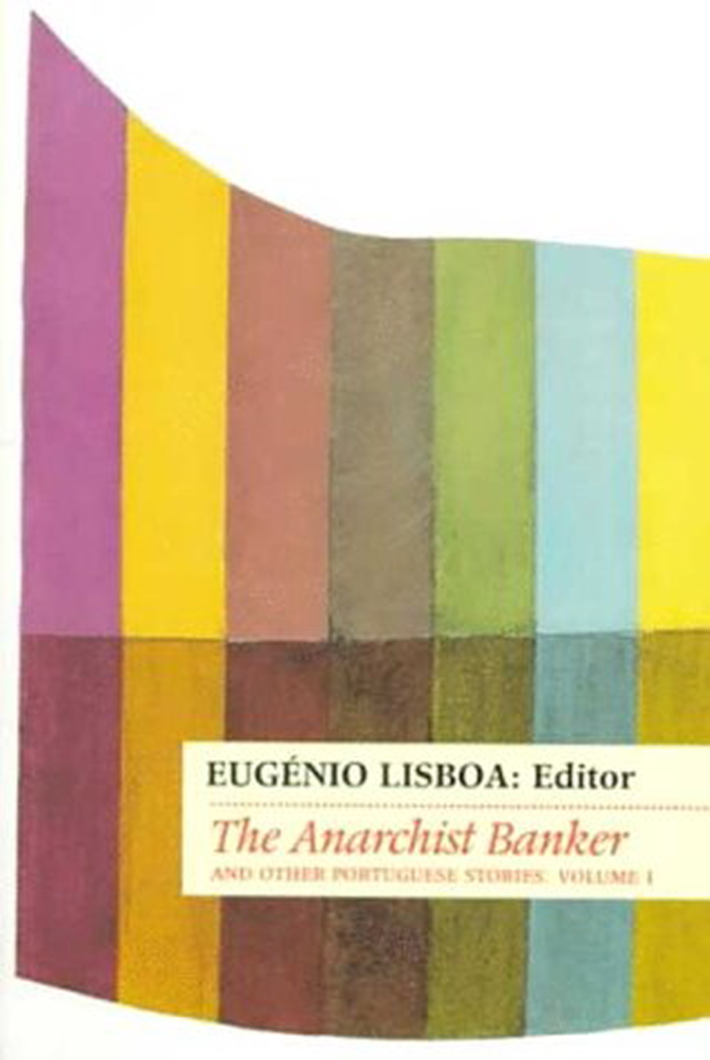 The Anarchist Banker and Other Portuguese Stories by Irene Lisboa, António Patrício, Fernando Pessoa, Eça de Queirós, José Rodrigues Miguéis | © Carcanet Press Ltd
