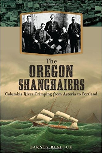 The Oregon Shanghaiers   Courtesy of The History Press