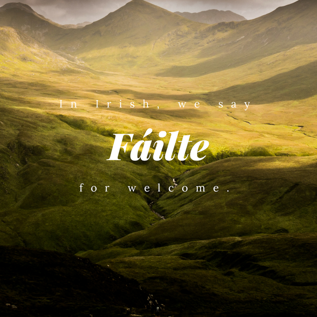 Fáilte - Welcome | © Culture Trip