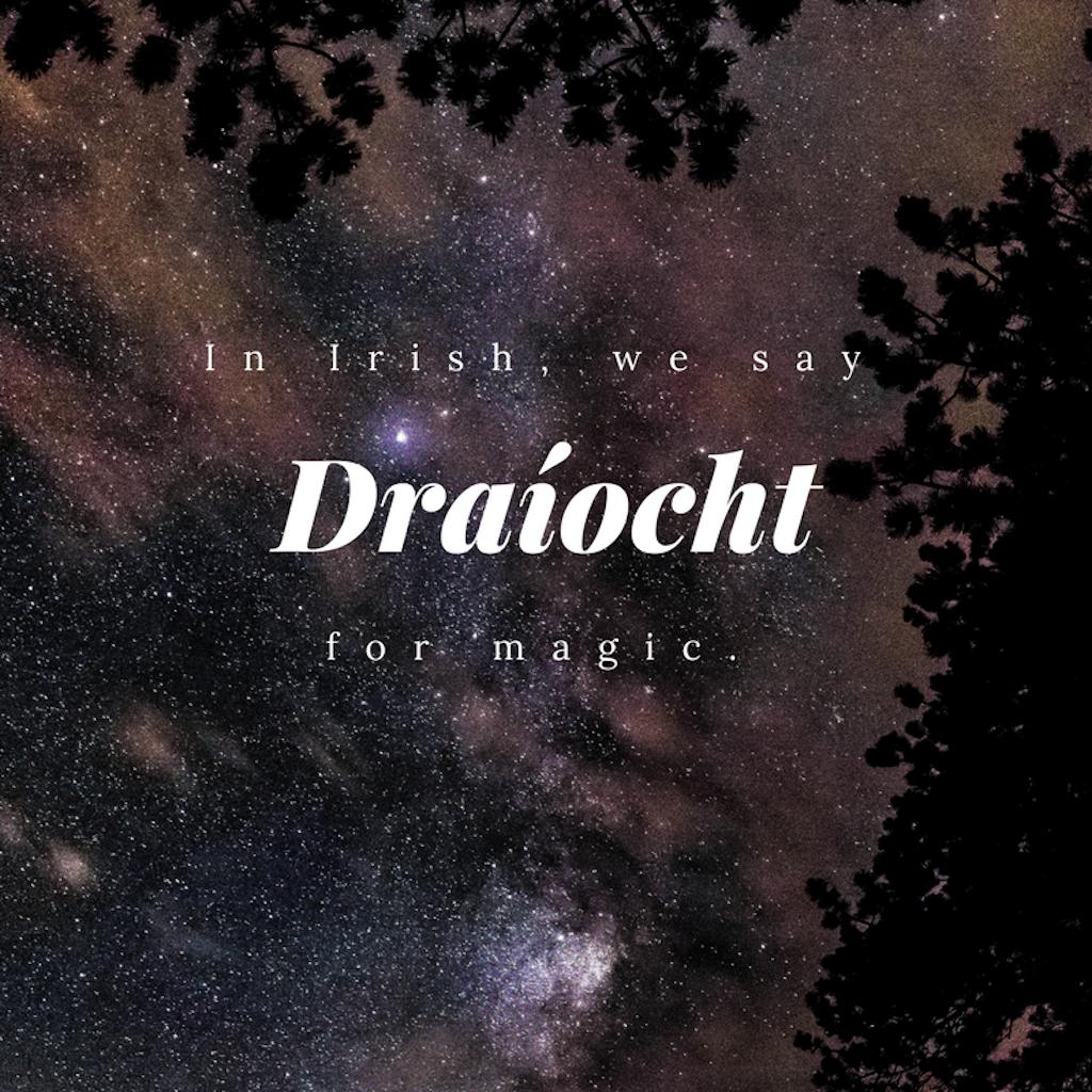 Draíocht – Magic | © Culture Trip