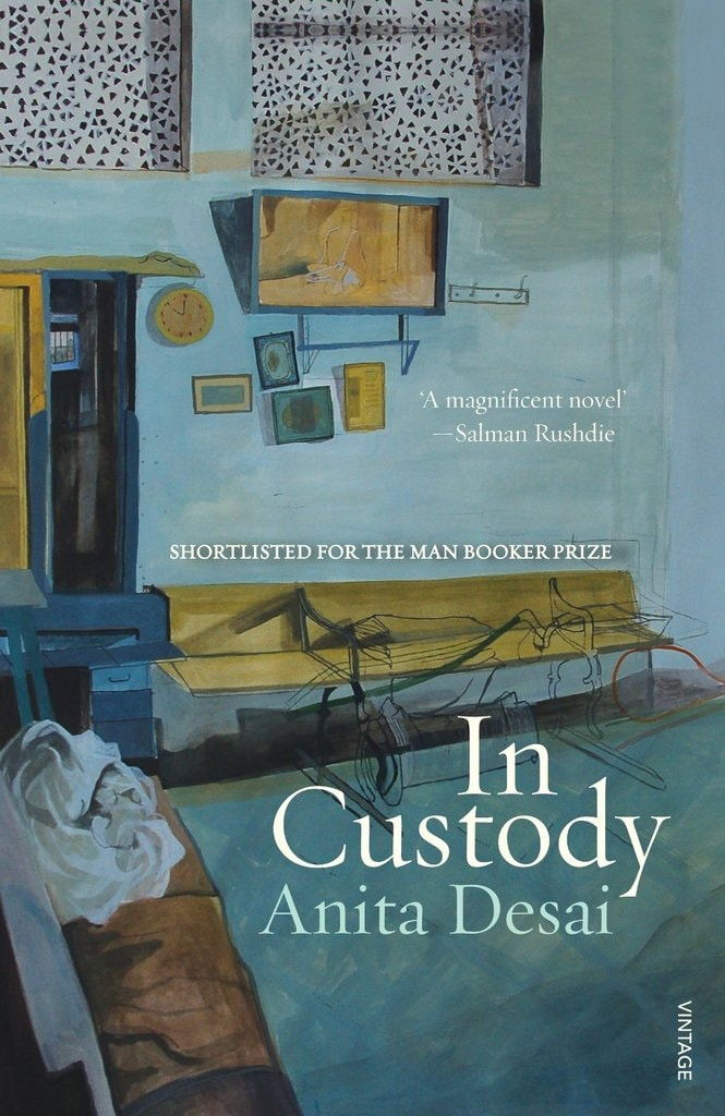 anita desai in custody Free pdf download books by anita desai india's struggle to reconcile its past with its present is paralleled by the trials of deven, a teacher smitten with poetry, as she comes to terms with reality.