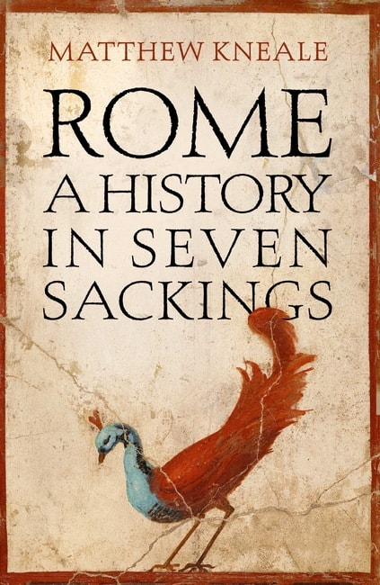 Rome: A History in Seven Sackings | © Atlantic Books