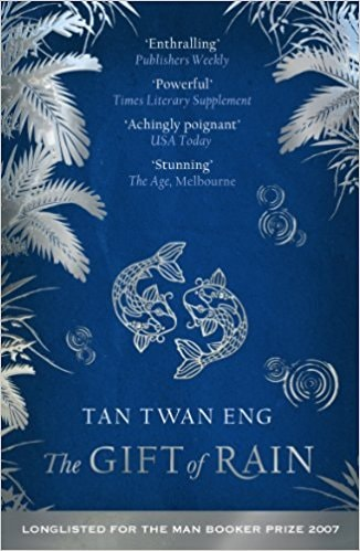 The Gift of Rain -Tan Twan Eng
