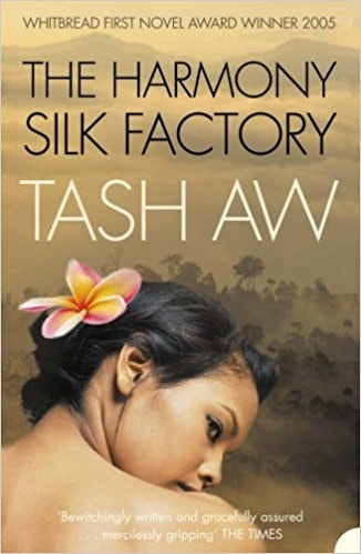 The Harmony Silk Factory - Tash Aw