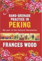 Hand-Grenade Parctice in Peking by Frances Wood